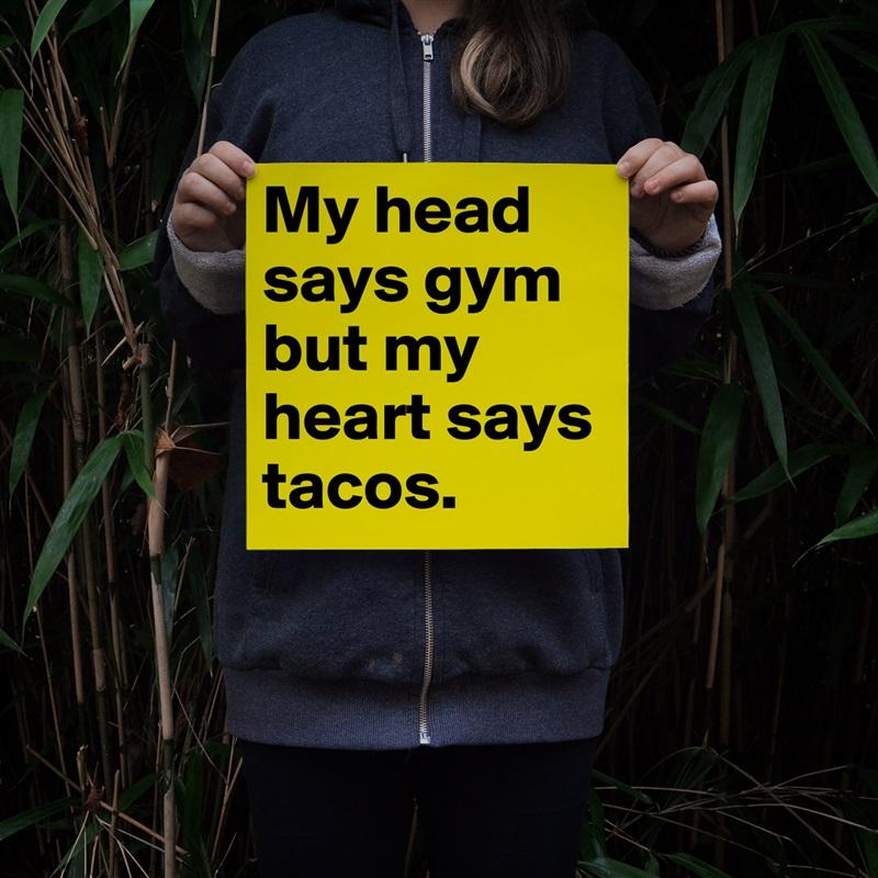 Heart says Tacos