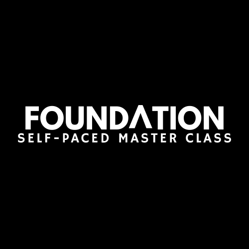 Foundation Self-Paced Master Class